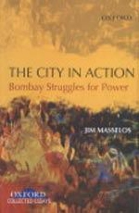 The City in Action: Bombay Struggles for Power