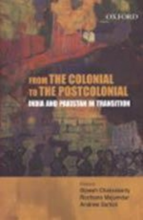 From the Colonial to the Postcolonial: India and Pakistan in Transition