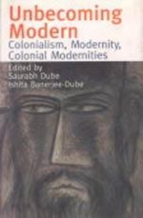 Unbecoming Modern: Colonialism, Modernity, Colonial Modernities
