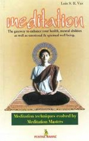 Meditation: The Gateway to Enhance your Health, Mental Abilities as well as Emotional & Spiritual Well Being