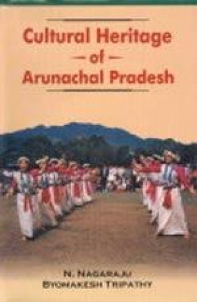 Cultural Heritage of Arunachal Pradesh