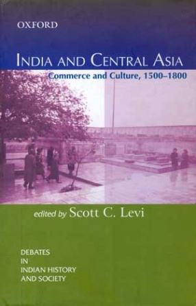 India and Central Asia: Commerce and Culture, 1500-1800