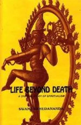 Life Beyond Death: A Critical Study of Spiritualism