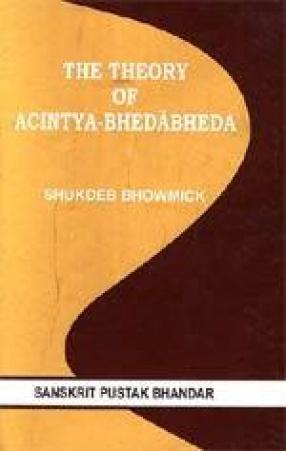 The Theory of Acintya-Bheda Bheda