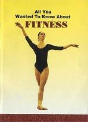 All you wanted to know About Fitness