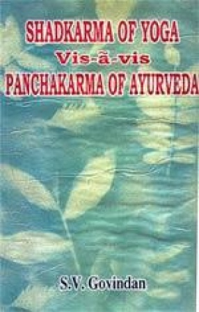 Shadkarma of Yoga Vis-à-vis Panchakarma of Ayurveda