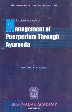 A Scientific Study of Management of Puerperium Through Ayurveda