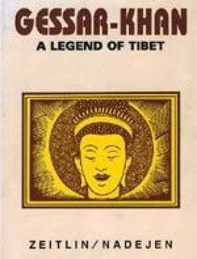 Gessar Khan: A Legend of Tibet