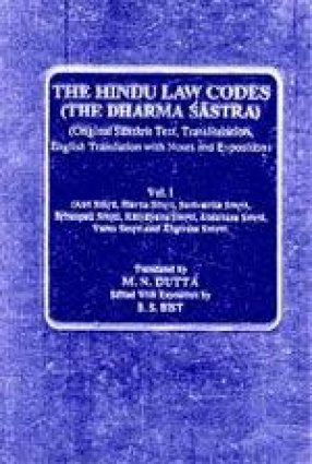 The Hindu Law Codes (The Dharma Sastra): Original Sanskrit Text, Transliteration, English Translation with Notes and Exposition