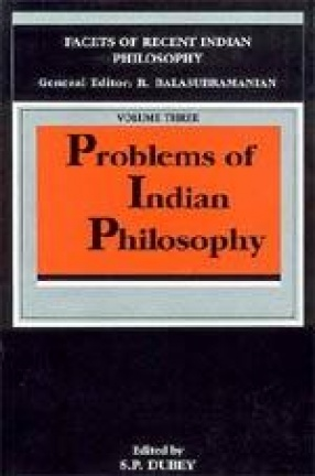 Problems of Indian Philosophy: Facets of Recent Indian Philosophy