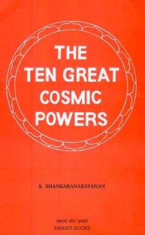 The Ten Great Cosmic Powers: Dasa Mahavidyas