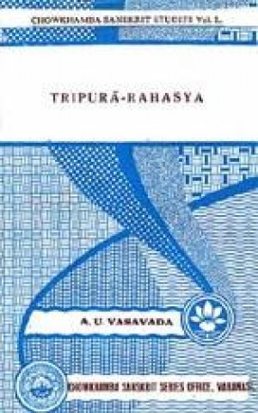 Tripura-Rahasya: Jnanakhanda English Translation and a Comparative Study of the Process of Individuation