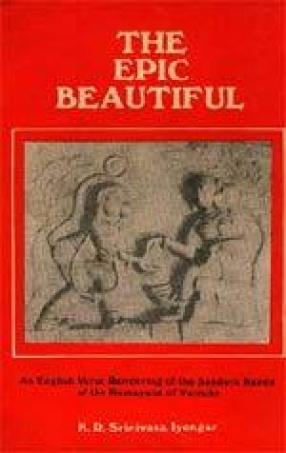 The Epic Beautiful: An English Verse Rendering of the Sundara Kanda of the Ramayana of Valmiki
