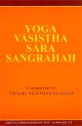 Yoga Vasistha Sara Sangrahah: The Essence of Yoga Vasistha