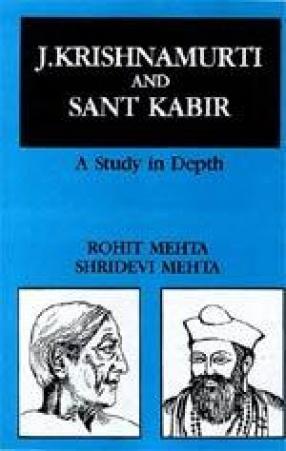 J. Krishnamurti and Sant Kabir: A Study in Depth