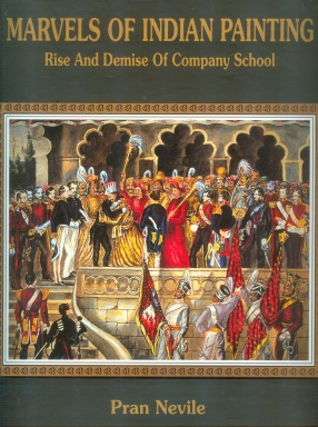 Marvels of Indian Painting: Rise and Demise of Company School