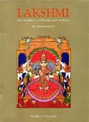 Lakshmi: The Goddess of Wealth and Fortune (An Introduction)
