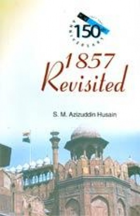 1857 Revisited: Based on Persian and Urdu Documents