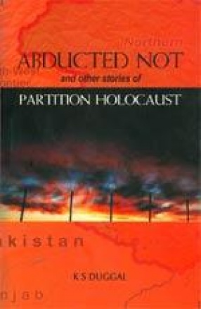 Abducted Not and Other Stories of Partition Holocaust