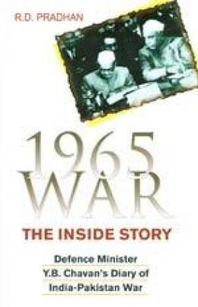 1965 War: The Inside Story (Defence Minister Y.B. Chavan's Diary of India-Pakistan War)