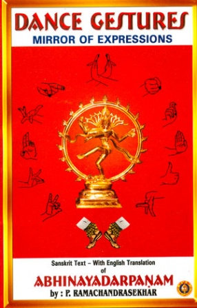 Dance Gestures: Mirror of Expressions: Sanskrit Text with English Translation of Nandikesvara's Abhinayadarpanam