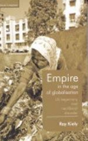 Empire in the Age of Globalisation: US Hegemony and Neoliberal Disorder