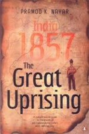 The Great Uprising: India, 1857