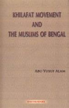 Khilafat Movement and the Muslims of Bengal