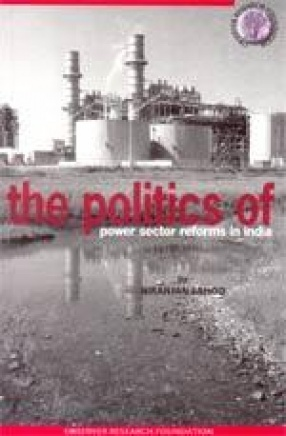 The Politics of Power Sector Reforms in India