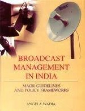 Broadcast Management in India: Major Guidelines and Policy Frameworks