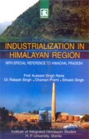 Industrialization in Himalayan Region: With Special Reference to Himachal Pradesh