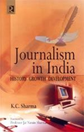 Journalism in India: History, Growth, Development