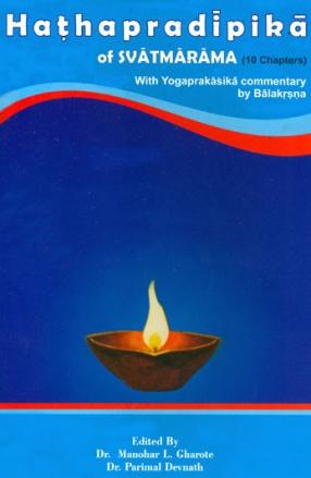 Hathapradipika of Svatmarama (10 Chapters) with Yogaprakasika Commentary by Balakrsna