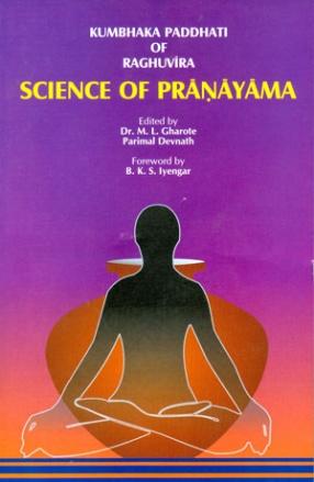 Kumbhaka Paddhati of Raghuvira: Science of Pranayama