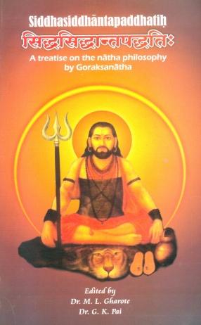 Siddha-Siddhantapaddhati of Goraksanatha: A Treatise on the Natha Philosophy by Goraksanatha