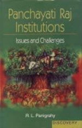 Panchayati Raj Institutions: Issues and Challenges