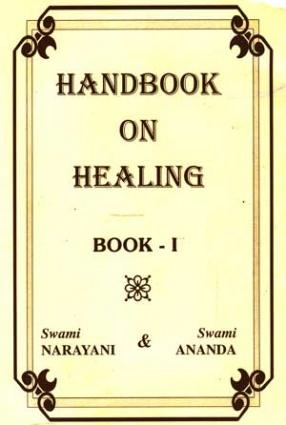 Handbook on Healing Book-I