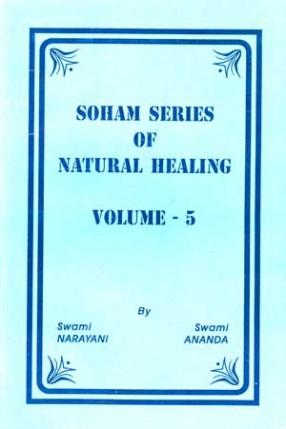 Soham Series of Natural Healing (Volume 5)