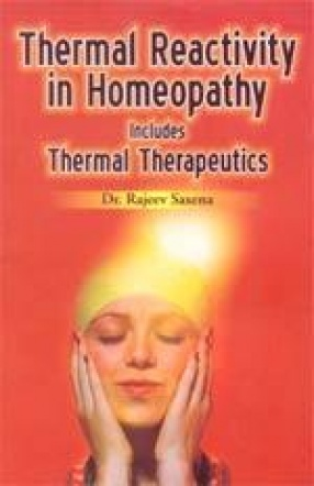 Thermal Reactivity in Homeopathy Includes Thermal Therapeutics