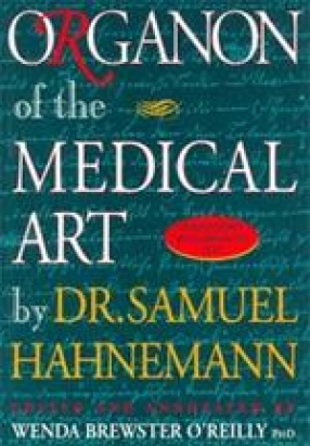 Organon of the Medical Art: Homeopathy's Most Important Text
