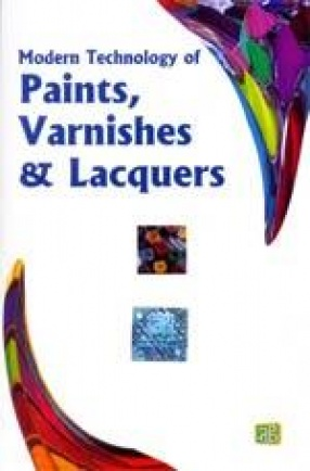 Modern Technology of Paints, Varnishes & Lacquers