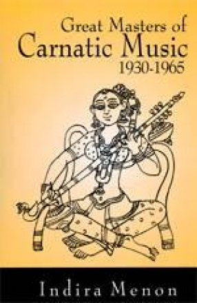 Great Masters of Carnatic Music 1930-1965