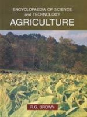 Encyclopaedia of Science and Technology: Agriculture