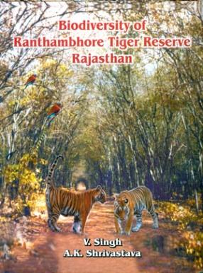 Biodiversity of Ranthambhore Tiger Reserve, Rajasthan