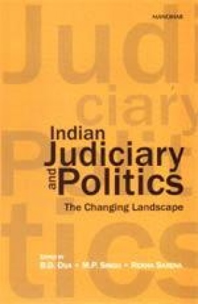 Indian Judiciary and Politics: The Changing Landscape