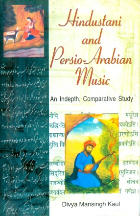 Hindustani and Persio Arabian Music: An Indepth, Comparative Study