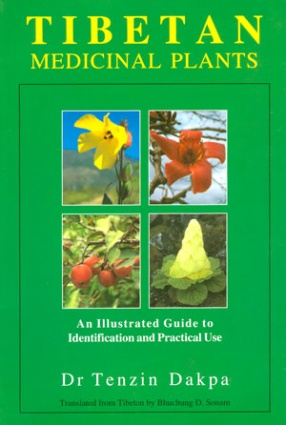 Tibetan Medicinal Plants: An Illustrated Guide to Identification and Practical Use