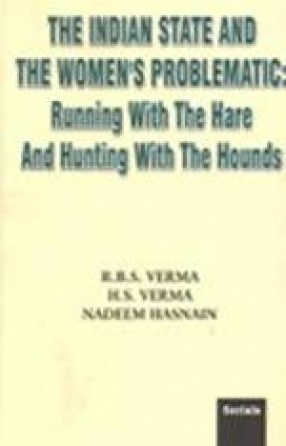 The Indian State and the Women's Problematic: Running with the Hare and Hunting with the Hounds