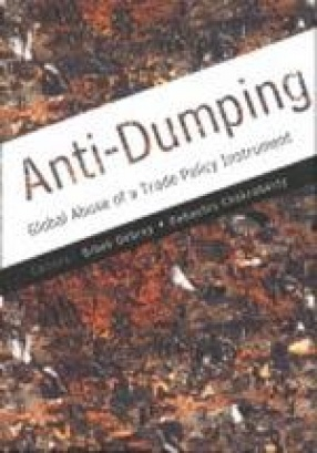 Anti-Dumping: Global Abuse of A Trade Policy Instrument