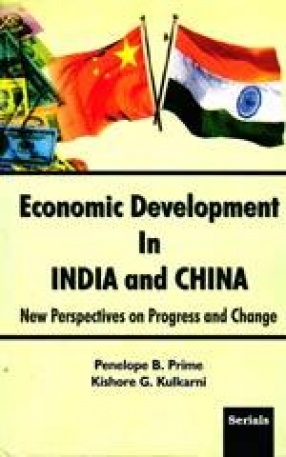 Economic Development in India and China: New Perspectives on Progress and Change